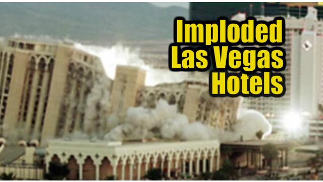 Imploded Las Vegas Hotels